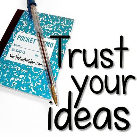 trust your ideas