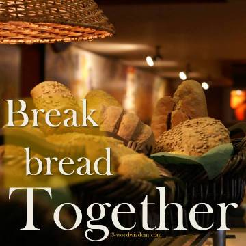 break bread together