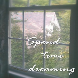 Spend time dreaming
