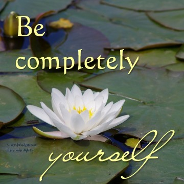 be completely yourself