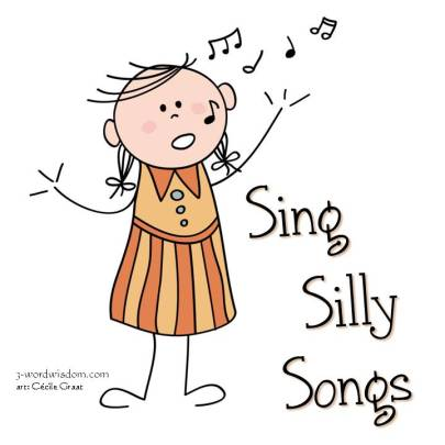 Sing silly songs