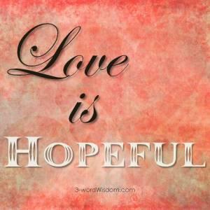 Love is hopeful