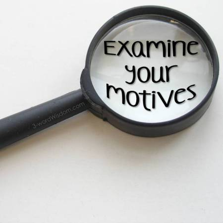 examine your motives