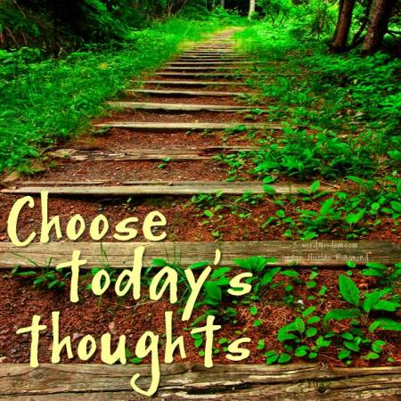 choose today's thoughts