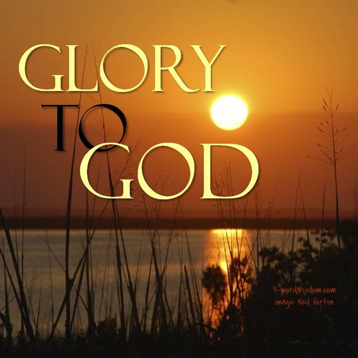 Glory To God 3 Word Wisdom