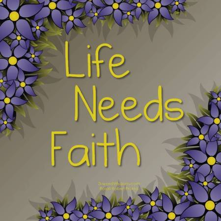 life needs faith