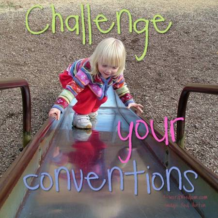 challenge your conventions
