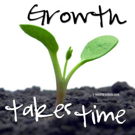 growth takes time