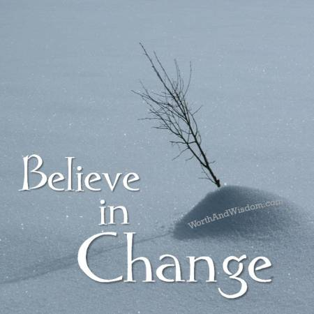 believe in change