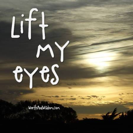 lift my eyes