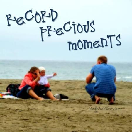 Record precious moments