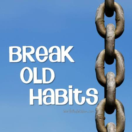 break old habits