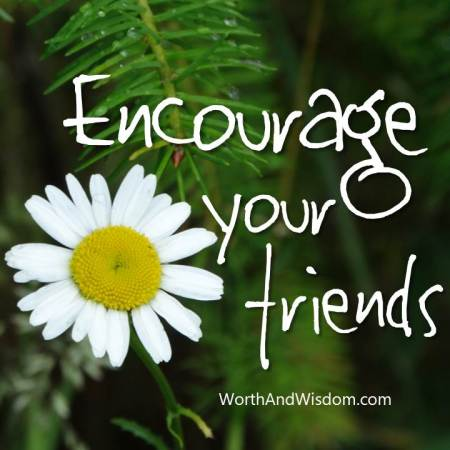 encourage your friends