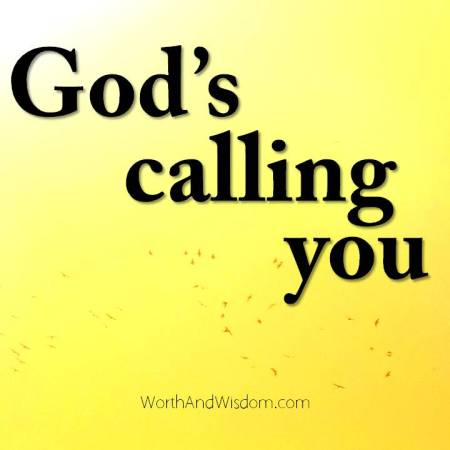 God's calling you