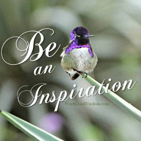 Be an inspiration!