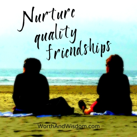 nurture quality friendships