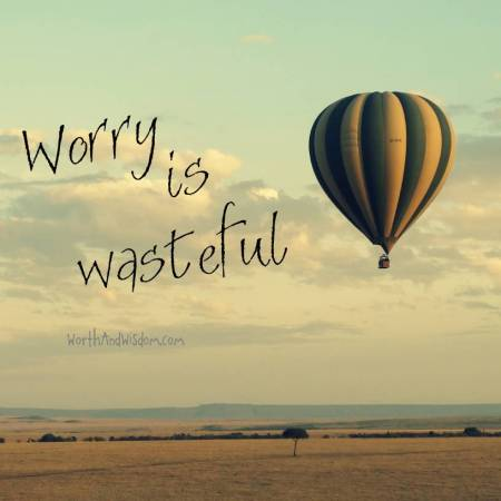 worry is wasteful