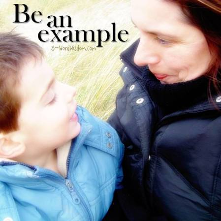 be an example - 3-word wisdom