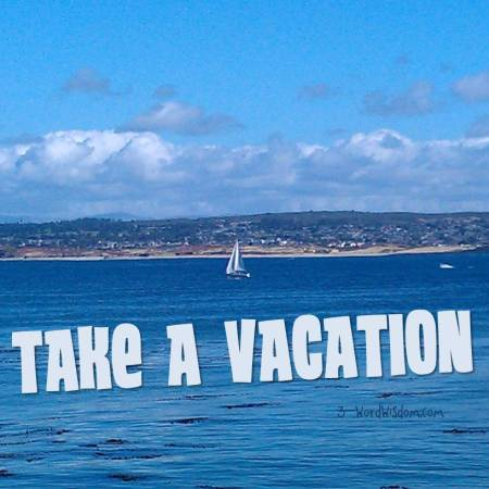 take a vacation
