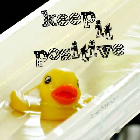 keep it positive