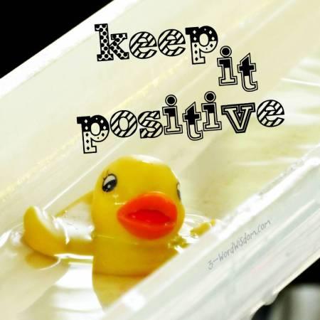 keep it positive