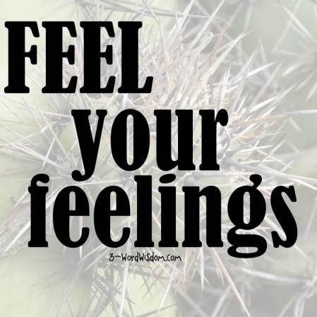 feel your feelings