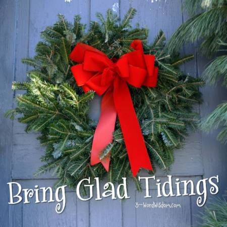 bring glad tidings