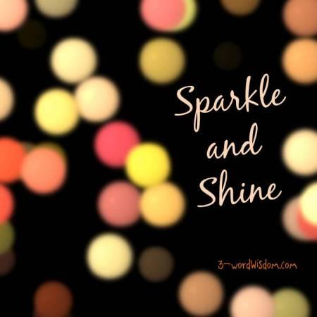 sparkle and shine