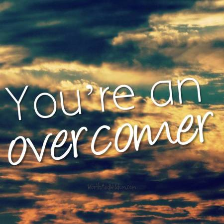 you're an overcomer