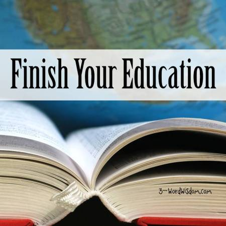 finish your education