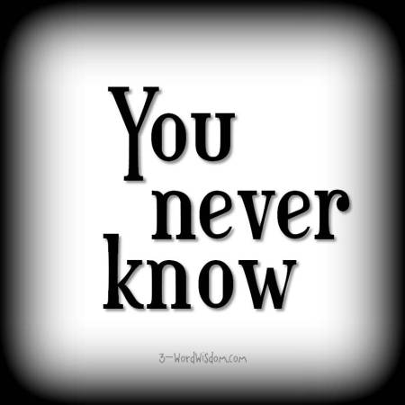 you-never-know